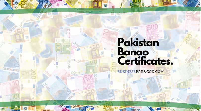 Apply for Pakistan Banao Certificates Detail and Get Profit