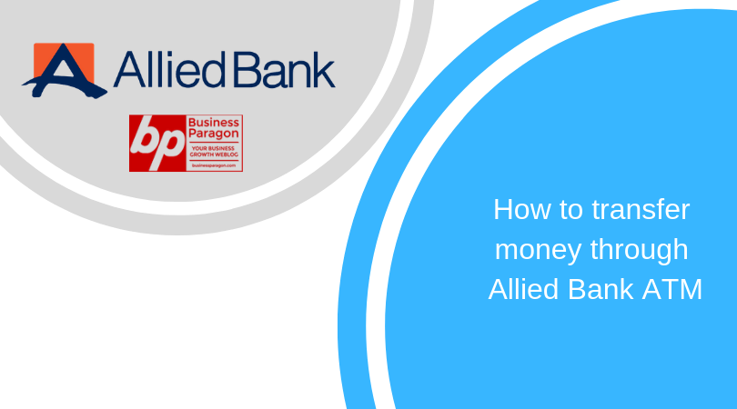 How to transfer money throught ATM Allied Bank