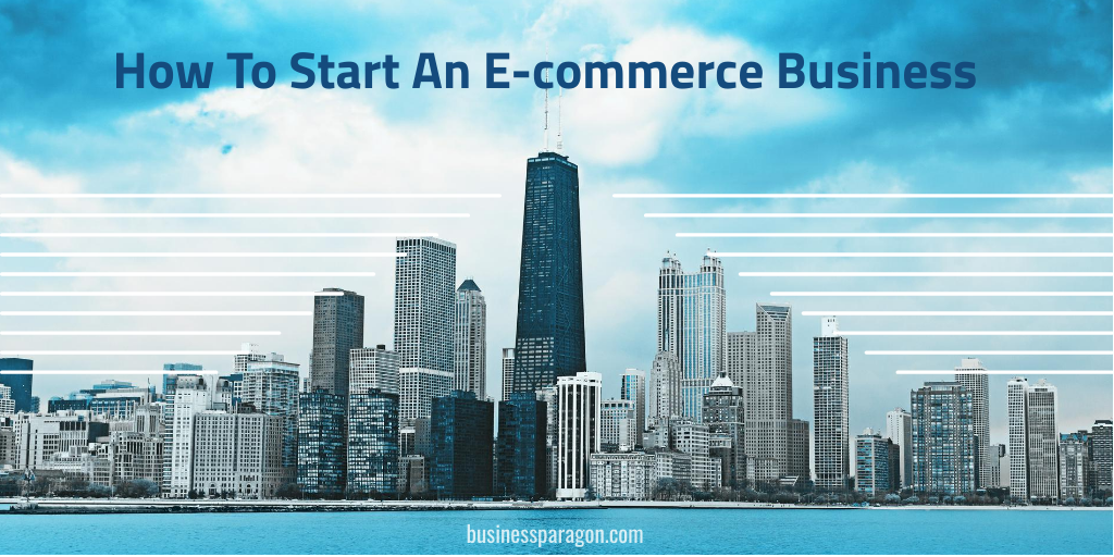 How to Start an e-commerce businesses