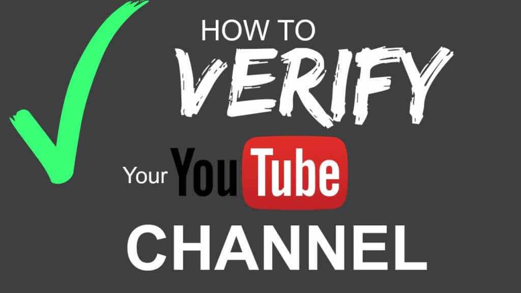 How to Verify Your YouTube Channel?